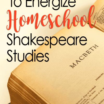 5 Easy Ways to Energize Your Shakespeare Studies