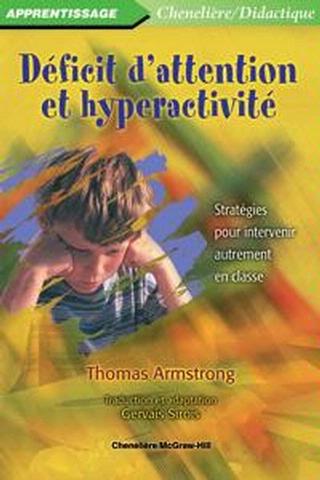 DÉFICIT D'ATTENTION ET HYPERACTIVITÉ Stratégies pour intervenir autrement en classe