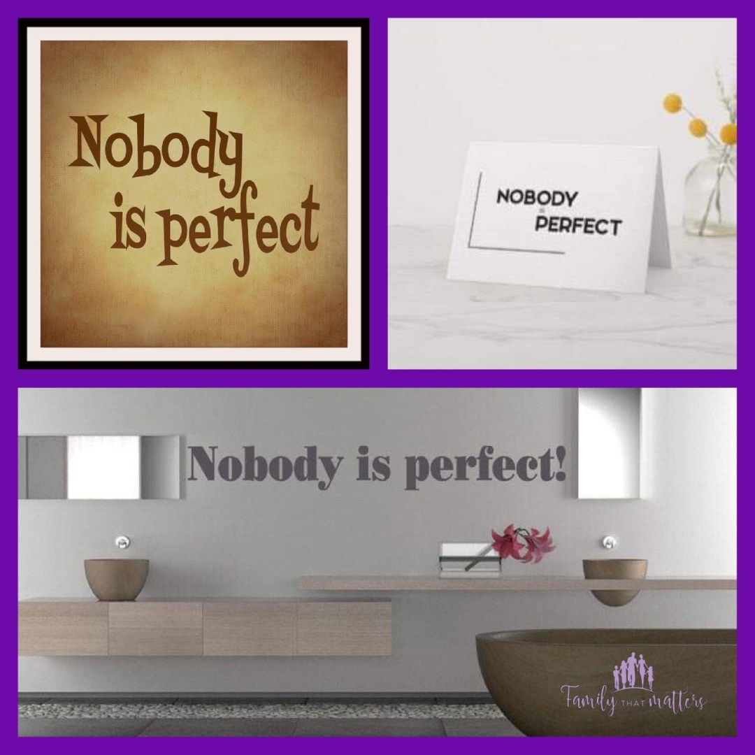 Nobody is perfect – but what about our own life?