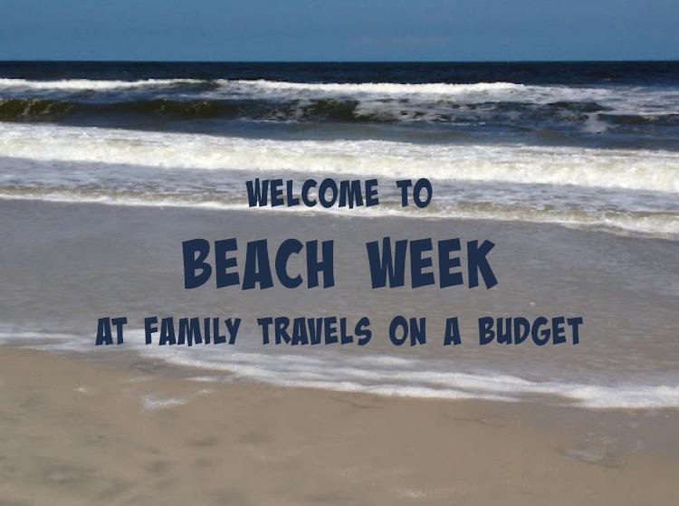 beach week at #familytravelsonabudget