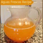 Aguas Frescas, a refreshing recipe