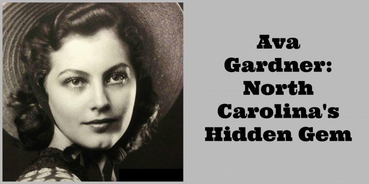 Ava Gardner: North Carolina's Hidden Gem