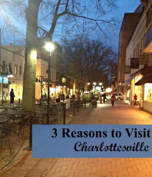 3 Reasons to Visit Charlottesville