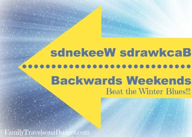 Backwards Weekends Staycation