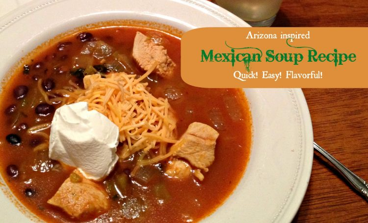 Arizona inspired Mexican Soup Recipe