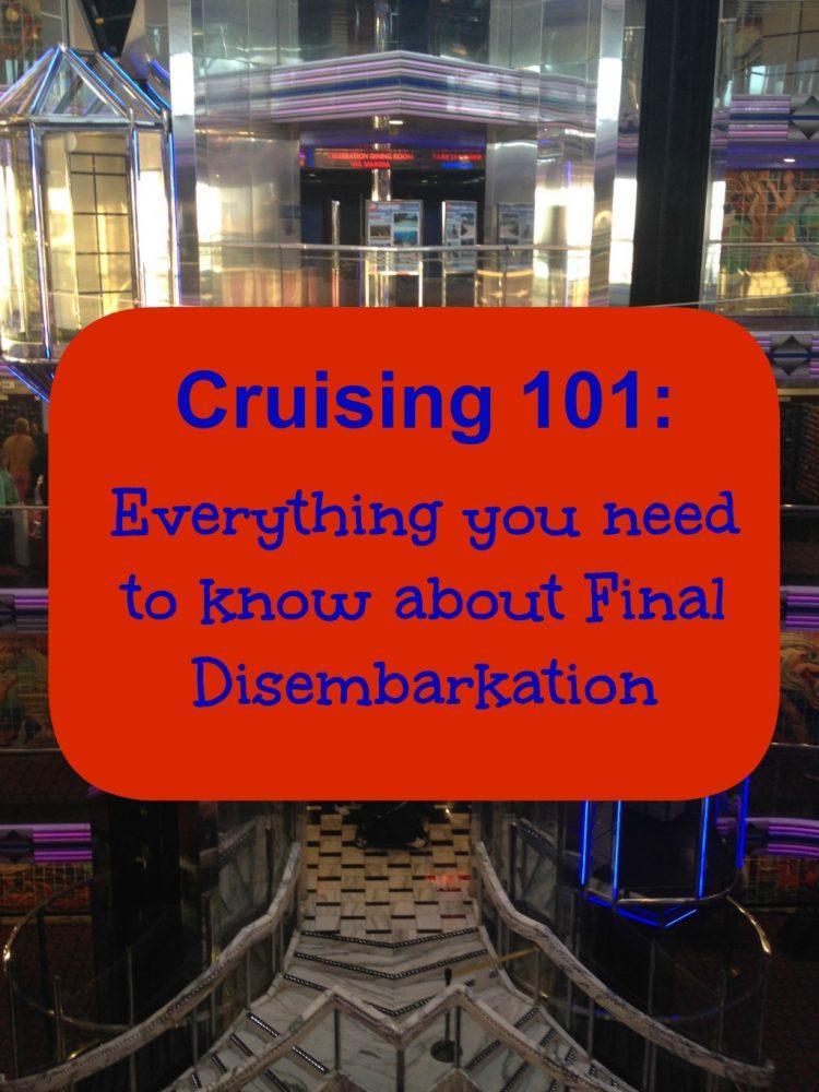 Cruising 101: 4 tips for final disembarkation