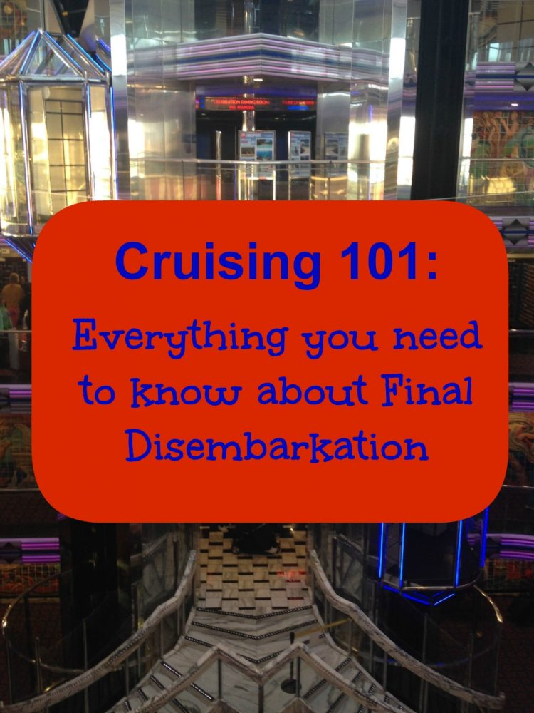 Cruising 101: 4 tips for final disembarkation