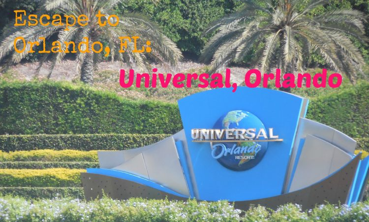 Escape to Orlando, FL: Universal Orlando