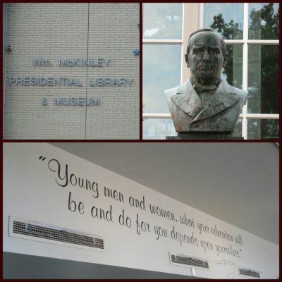 Some fun features at the McKinley Museum. Top left: the museum's sign. Top right: a bust of President McKinley. Bottom: A quote by President McKinley posted on one of the museum's walls.