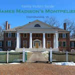 Madison's Montpelier: A family guide