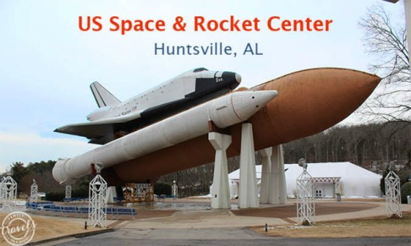 NASAs US Space and Rocket Center Family Travels on a Budget