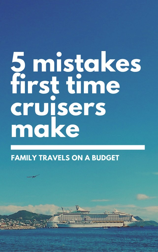 5 mistakes first time cruisers make