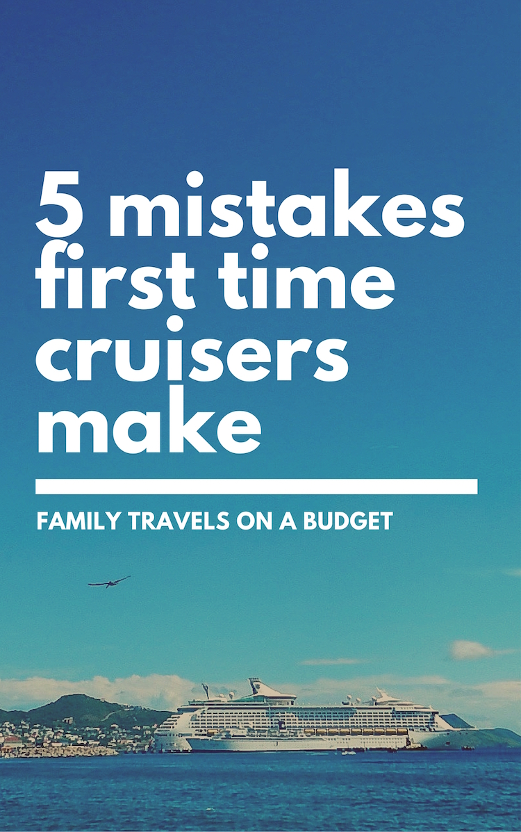 Cruise Mistakes What First Time Cruisers Should Know