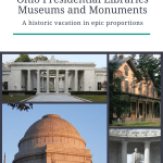 Ohio's presidential libraries and museums: A historic vacation!