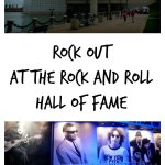 Rock out at the Rock and Roll Hall of Fame