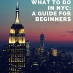 What to do in NYC: A beginner's guide