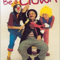 Be a Clown! by Mark Stolzenberg