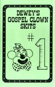 Dewey's Gospel Clown Skits #1