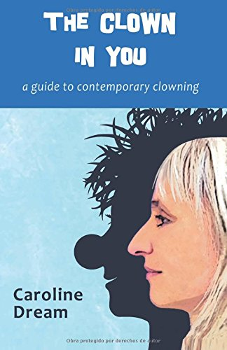 The Clown in You, by Caroline Dream