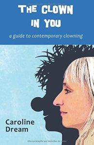 The Clown in You, by Caroline Dream