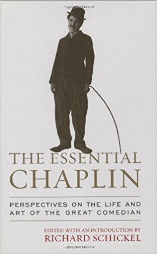 The Essential Chaplin : Perspectives on the Life and Art of the Great Comedian