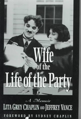 Wife of the Life of the Party, by Lita Grey Chaplin