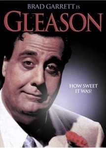 Brad Garrett is Gleason - How sweet it was!