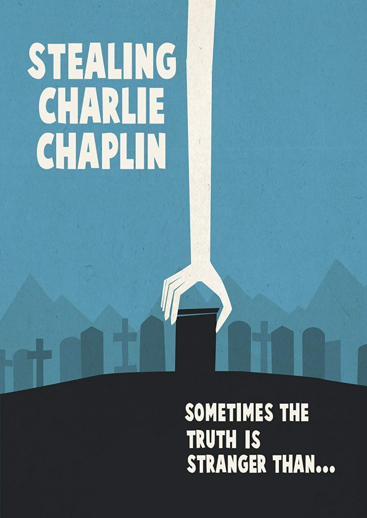 Stealing Charlie Chaplin - a documentary about what happened to the legendary film clownafter his death
