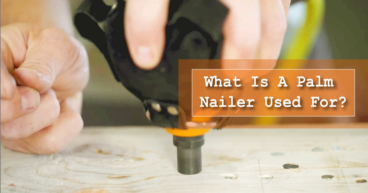 What is a palm nailer used for?