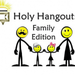 Holy Hangout Family Edition