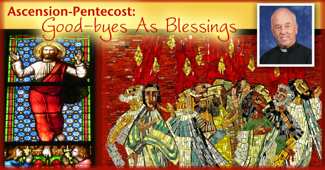 Ascension-Pentecost: Good-byes As Blessings – T. McKenna