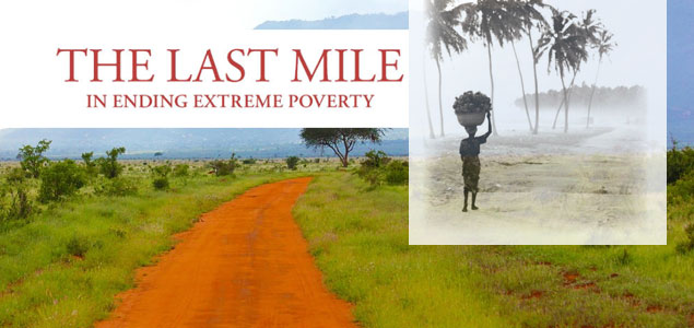 The Last Mile on the Road to End Poverty