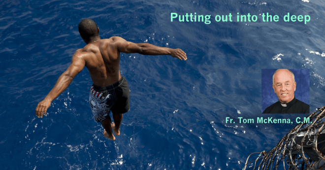 Putting out into the deep – Fr. Tom McKenna, CM