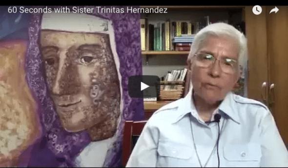 60 Seconds – Sister Trinitas Hernandez