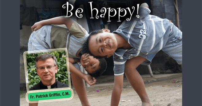 Fr. Patrick Griffin – Be Happy