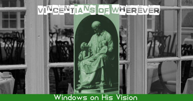 I Wish I'd Said That: Vincentians of Wherever