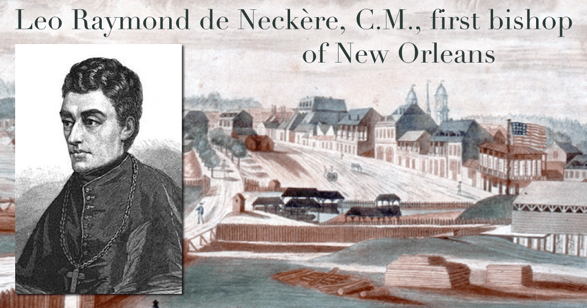 Bishop Leo Raymond de Neckère, CM: Among the First Vincentians in the U.S.