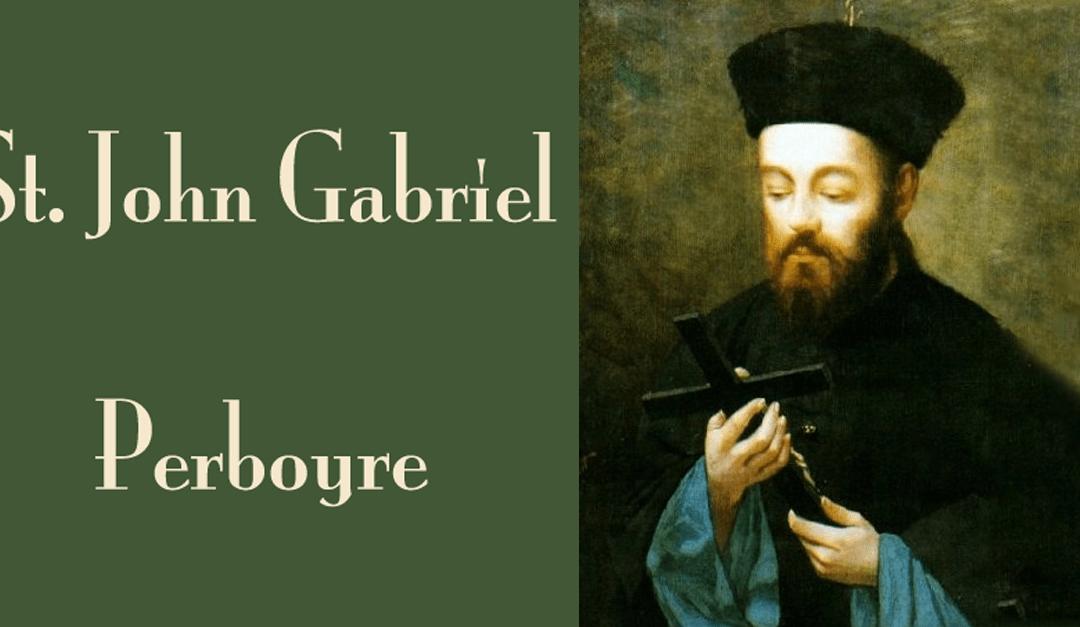 Feast of St. John Gabriel Perboyre