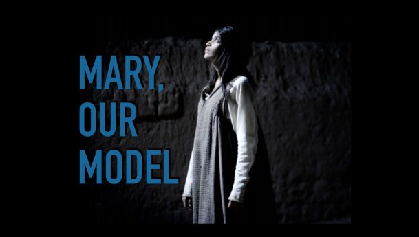 Mary, Our Model for Prayer and Action