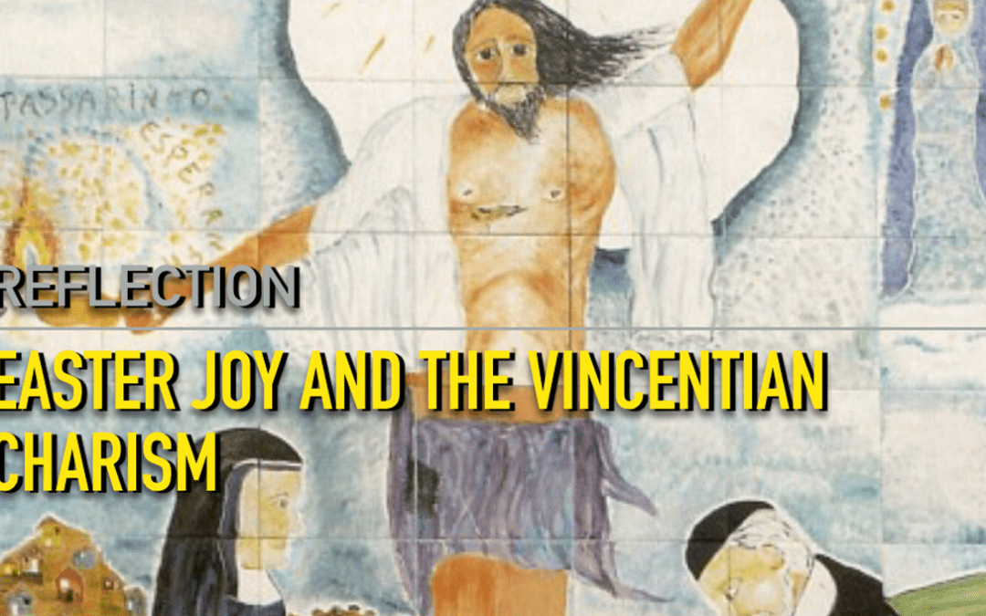 Reflection: Easter Joy and the Vincentian Charism