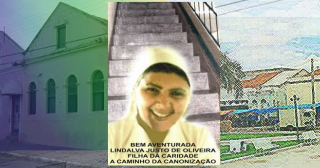 Blessed Lindalva Justo de Oliveira, D.C.– do you know her story?