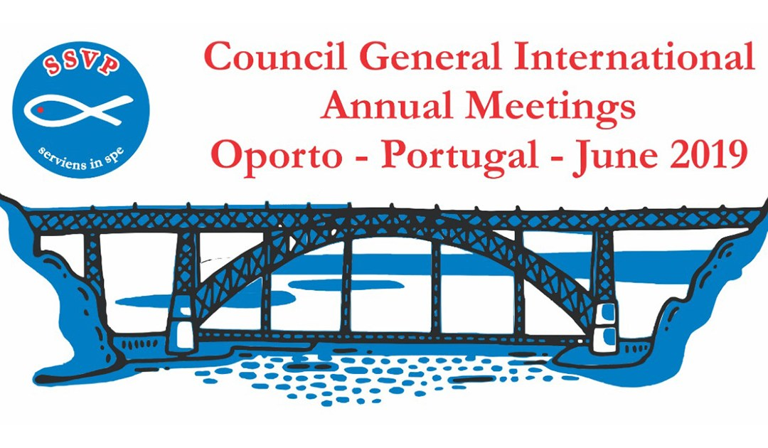 In Porto (Portugal) the Next Annual Meetings of the SSVP International General Council Will Be Held