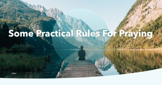 Some Practical Rules for Praying