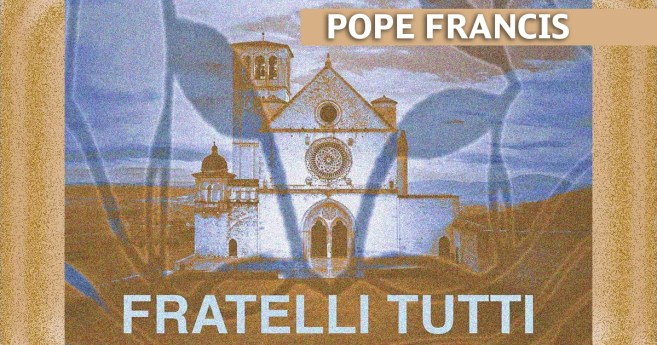 """""""Fratelli tutti"""" – New Encyclical of Pope Francis"""