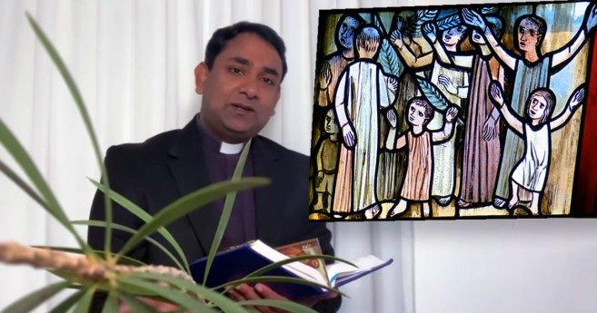 Palm Sunday Reflection by Fr. Rojan George, V.C. (Video)