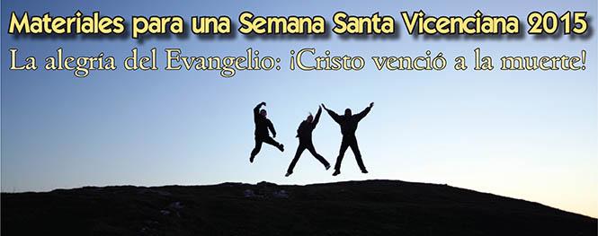 Materiales para una Semana Santa Vicenciana 2015