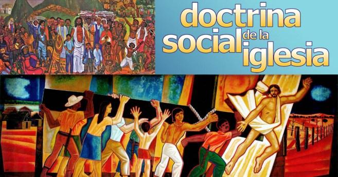 ¿Estamos familiarizados los católicos con la Doctrina Social de la Iglesia?