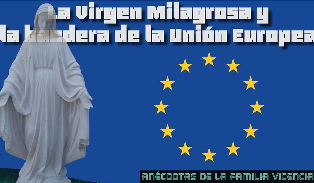 La Milagrosa y la bandera de la Unión Europea #AnecdotarioFV