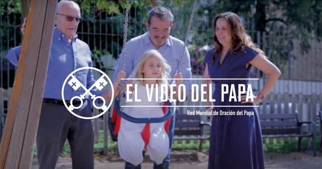 «El vídeo del Papa» (32): La familia, un tesoro (agosto de 2018)