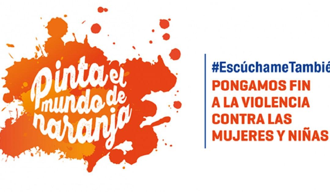 Detengamos la violencia contra la mujer – Pintemos el mundo de naranja – Desde ahora hasta el 10 de diciembre